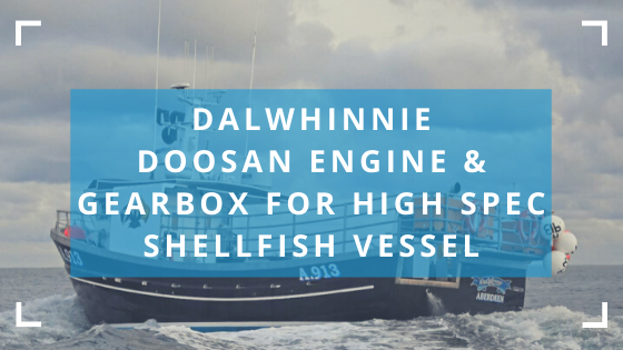dalwhinnie-doosan-engine-and-gearbox-for-shellfish-vessel